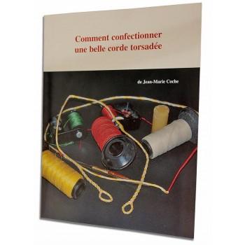 Comment confectionner une belle corde torsadée ? par J.M. Coche